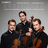 Beethoven: String Trio, Op. 3 & Serenade, Op. 8 by Trio Zimmermann