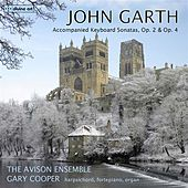 Garth: Accompanied Keyboard Sonatas, Opp. 2 & 4 by Gary Cooper