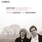 Martinů: Cello Sonatas Nos. 1-3 by Steven Isserlis