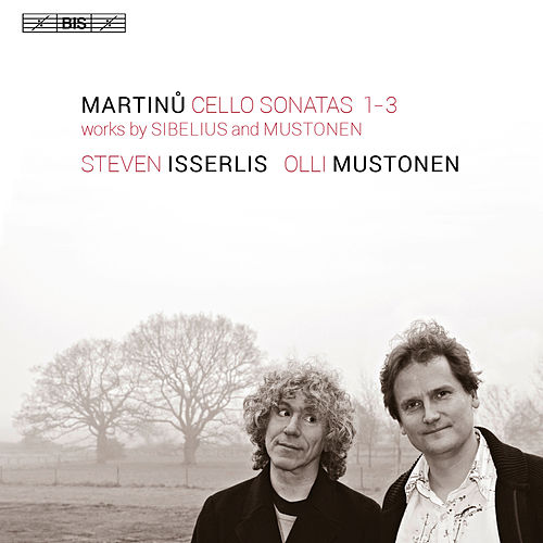 Play & Download Martinů: Cello Sonatas Nos. 1-3 by Steven Isserlis | Napster