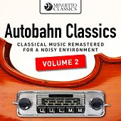 Autobahn Classics, Vol. 2 (Classical Music Remastered for a Noisy Environment) by Various Artists
