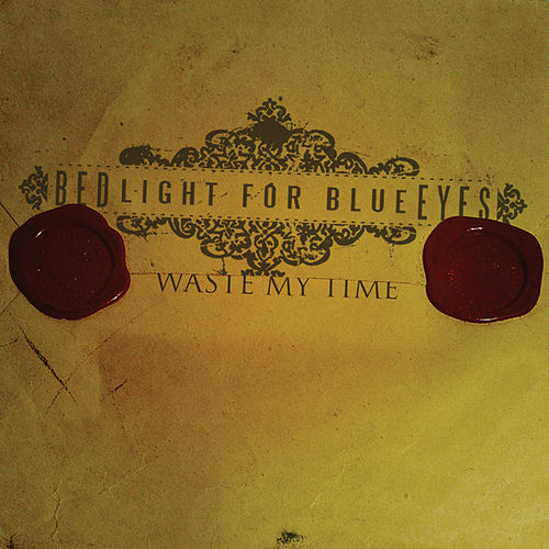 Play & Download Waste My Time by Bedlight For Blue Eyes | Napster