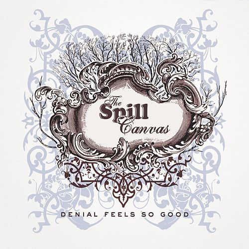 Play & Download Denial Feels So Good by The Spill Canvas | Napster