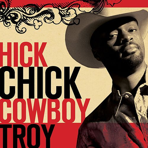 Play & Download Hick Chick [featuring Angela Hacker] by Cowboy Troy | Napster