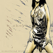 Something Wicked This Way Comes by Cheyne