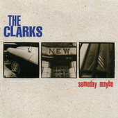 Play & Download Someday Maybe by The Clarks | Napster