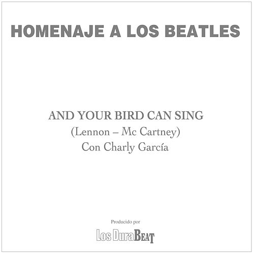 And your bird can sing (The Beatles) von Charly García