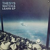 Play & Download Watch & Learn EP by Thesys | Napster