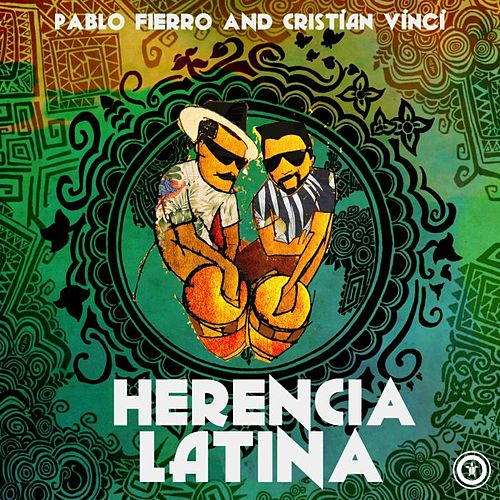 Herencia Latina (feat. Cristian Vinci) by Pablo Fierro