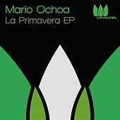 Play & Download La Primavera EP by Mario Ochoa | Napster