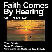 Play & Download Karen S'gaw New Testament (Dramatized) Manson Version by The Bible | Napster