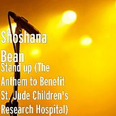 Stand up (The Anthem to Benefit St. Jude Children's Research Hospital) by Shoshana Bean