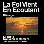 Play & Download Kikongo Du Nouveau Testament (Dramatisé) - Kikongo Bible by The Bible | Napster