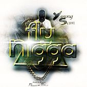 Play & Download Fly Nigga by Young Sam | Napster