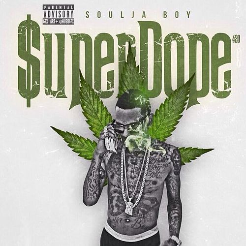Play & Download Super Dope by Soulja Boy | Napster