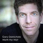 Play & Download Worth the Wait by Gary DeMichele | Napster