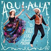 Play & Download Aqui, Alla by Lucky Diaz and the Family Jam Band | Napster