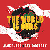 Play & Download The World Is Ours (Coca-Cola 2014 World's Cup Anthem) by Aloe Blacc | Napster
