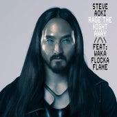 Rage the Night Away by Steve Aoki