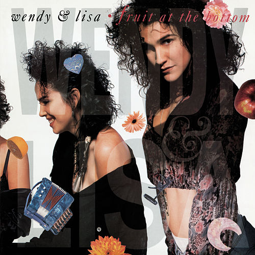Fruit At The Bottom (Bonus Tracks) by Wendy and Lisa