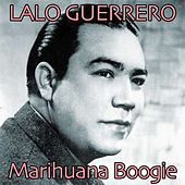 Play & Download Marihuana Boogie by Lalo Guerrero | Napster