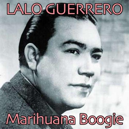 Marihuana Boogie by Lalo Guerrero