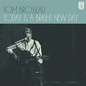 Play & Download Today Is a Bright New Day by Tom Brosseau | Napster
