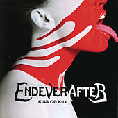 Play & Download Kiss or Kill by EndeverafteR | Napster