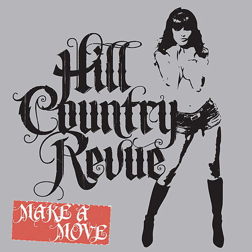 Play & Download Make A Move by Hill Country Revue | Napster