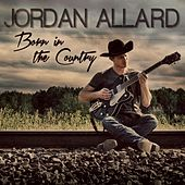 Play & Download Born in the Country by Jordan Allard | Napster