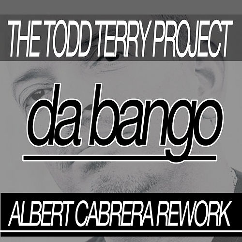 Play & Download Da Bango (Albert Cabrera Rework) by Todd Terry | Napster