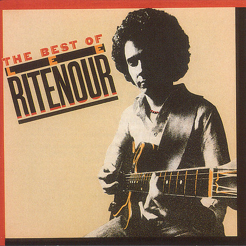 Best Of Lee Ritenour by Lee Ritenour