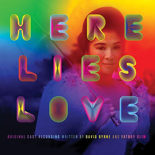 Here Lies Love: Original Cast Recording by David Byrne