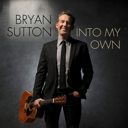 Play & Download Into My Own by Bryan Sutton | Napster
