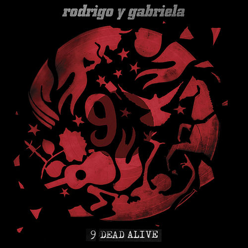 Play & Download 9 Dead Alive by Rodrigo Y Gabriela | Napster