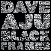 Black Frames by Dave Aju