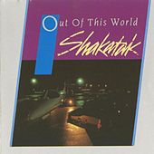 Play & Download Out of This World by Shakatak | Napster