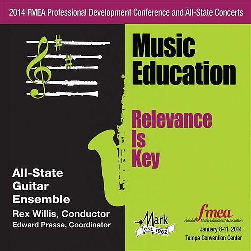 Play & Download 2014 Florida Music Educators Association (FMEA): All-State Guitar Ensemble by Florida All-State Guitar Ensemble | Napster