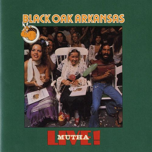 Play & Download Live! Mutha by Black Oak Arkansas | Napster
