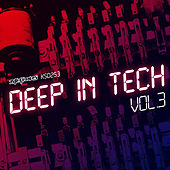 Deep in Tech, Vol. 3 by Various Artists
