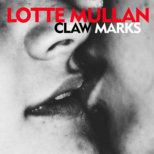 Claw Marks (EP) by Lotte Mullan