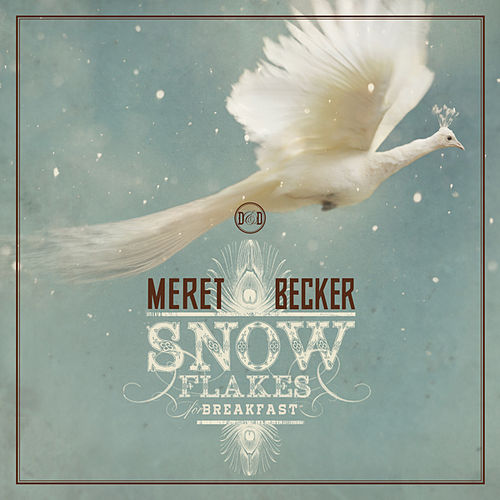 Play & Download Snowflakes for Breakfast by Meret Becker | Napster