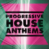 Play & Download Progressive House Anthems by Various Artists | Napster