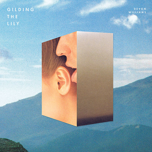 Play & Download Gilding the Lily by Devon Williams | Napster