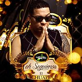 Play & Download Eh Seguimos by El Chuape | Napster