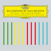 Play & Download Recomposed By Max Richter: Vivaldi, The Four Seasons by Max Richter | Napster