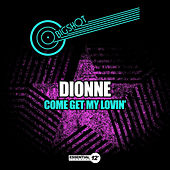 Play & Download Come Get My Lovin' by Dionne | Napster
