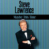 Play & Download Maybe This Time by Steve Lawrence | Napster