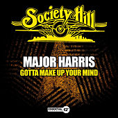 Play & Download Gotta Make up Your Mind by Major Harris | Napster