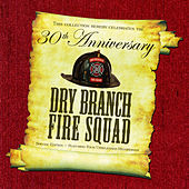 Play & Download Thirtieth Anniversary Special by The Dry Branch Fire Squad | Napster